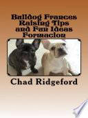 libro Bulldog Frances Raising Tips And Fun Ideas Formacion