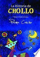 La Historia De Chollo