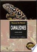 Manuales Del Terrario. Camaleones: Cuidados, Crianza