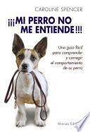 ¡¡¡mi Perro No Me Entiende!!!