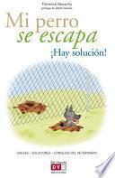 Mi Perro Se Escapa ¡hay Solución!