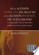 libro De La Accesión Codificada Del Sxix. A La Accesión Invertida Del Nuevo Milenio.y Su Relación Con El Principio De Buena Fe En La Edificación