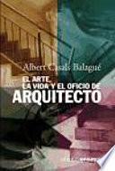 libro El Arte, La Vida Y El Oficio De Arquitecto
