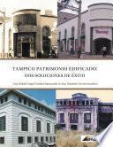 Tampico, Patrimonio Edificado