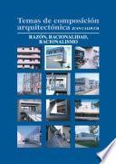 Temas De Composición Arquitectónica. 2.razón Y Racionalidad