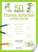 50 Dibujos De Flores, árboles Y Otras Plantas