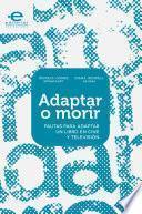 Adaptar O Morir