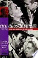 Cien Años De Cine: 1945 1960, Hacia Una Búsqueda De Los Valores