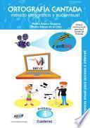 Cuaderno De Ortografía Cantada: 4º De Primaria. Método Ideográfico Y Audiovisual (enseñanza Basada En Videoclips Musicales)