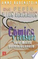 libro Del  Pepin  A  Los Agachados : Comics Y Censura En El Mexico Posrevolucionario