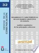 Desarrollo Y Características De Los Diarios Gratuitos En España