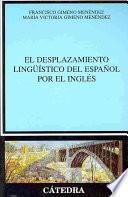 El Desplazamiento Lingüístico Del Español Por El Inglés