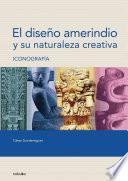 El Diseño Amerindio Y Su Naturaleza Creativa