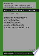 El Resumen Automático Y La Evaluación De Traducciones En El Contexto De La Traducción Especializada