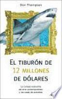 El Tiburon De 12 Millones De Dolares