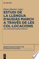 Estudi De La Llengua D'ausiàs March A Través De Les Col•locacions