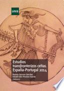 Estudios Transfronterizos Celtas. EspaÑa Portugal 2014
