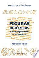 Figuras Retóricas Y Otros Ingredientes Del Discurso Político
