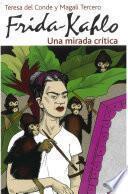 Frida Kahlo. Una Mirada Crítica