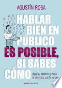 Hablar Bien En Público Es Posible, Si Sabes Cómo