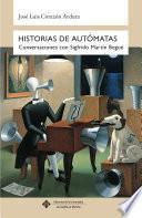 libro Historias De Autómatas. Conversaciones Con Sigfrido Martín Begué