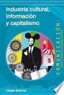 Industria Cultural, Información Y Capitalismo
