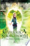 libro La Casa Mágica De La Señora Asworth