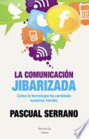 libro La Comunicación Jibarizada