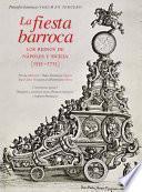 La Fiesta Barroca. Los Reinos De Nápoles Y Sicilia (1535 1713)