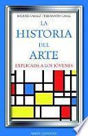 La Historia Del Arte Explicada A Los Jóvenes