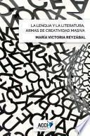 libro La Lengua Y La Literatura, Armas De Creatividad Masiva