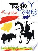 Picasso, Toros Y Toreros / Picasso, Bulls And Bullfighters