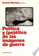 libro Política Y (po)ética De Las Imágenes De Guerra