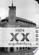 Zaragoza. Arquitectura. Siglo Xx. Tipologías