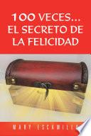 libro 100 Veces...el Secreto De La Felicidad