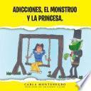 Adicciones, El Monstruo Y La Princesa.