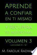 Aprende A Confiar En Ti Mismo Y Recupera Tu Autoestima, Vol. 3