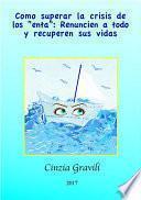 libro Como Superar La Crisis De Los  Enta : Renuncien A Todo Y Recuperen Sus Vidas