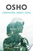 Compasión, Amor Y Sexo