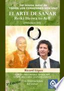 El Arte De Sanar Reiki Heiwa To Ai ® (volumen Iii)