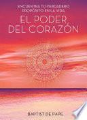 El Poder Del Corazón (the Power Of The Heart Spanish Edition)
