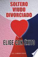 "Elige Con Éxito ""soltero, Viudo O Divorciado"""