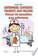Enfermera Contenta Paciente Que Mejora. Manual De Autoestima Para Enfermeras