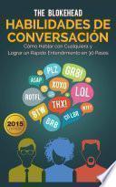 libro Habilidades De Conversación. Cómo Hablar Con Cualquiera Y Lograr Un Rápido Entendimiento En 30 Pasos