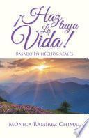 libro ¡haz Tuya La Vida!