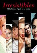 libro Irresistibles. 100 Años De It Girls En La Moda