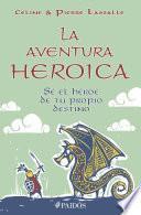 libro La Aventura Heroica