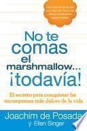 No Te Comas El Marshmallow...todavía