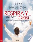 libro Respira Y !sal De Tu Crisis!