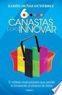libro Seis Canastas Para Innovar
